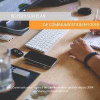 Réussir son plan de communication en 2018